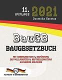BauGB - Baugesetzbuch: Mit Nebengesetzen & Einführung des Volljuristen und Bestsellerautors Alexander Goldwein (Aktuelle Gesetze 2021)