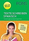 PONS Texte schreiben - Spanisch: Aufsatz, Textanalyse, Präsentation, Briefe und Bewerbungen: Formulierungen und Wörter für gute Texte