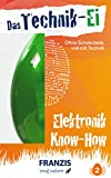 FRANZIS young Explorer | Das Technik-Ei: Elektronik Know-how | Ab 14 J