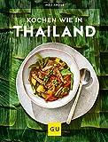 Kochen wie in Thailand: Hier schmeckt's original (Kochen international)