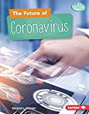 The Future of Coronavirus (Searchlight Books ™ — Understanding the Coronavirus) (English Edition)