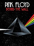 Pink Floyd : Behind the Wall