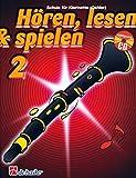 Hören, Lesen & Spielen - Schule für Klarinette Oehler Band 2 (mit Audio-CD) deutsches Griffsystem - Lehrgang ISBN 9789043109116