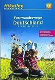 Fernwanderwege Deutschland: Das Standardwerk, 61 Fernwanderwege, über 11.700 Kilometer, exakte Höhenürofile, Streckenkarten 1:250.000 (Hikeline /Wanderführer)