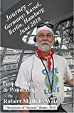 Journey ... Germany: Kassel, Berlin, Hamburg June 2010 (Journey ... People, Places, & Ponderings) (English Edition)