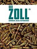 Der Zoll (2) Im Visier: Schmuggler, Dealer, Waffenschieber
