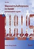 Warenwirtschaftssystem im Handel: Warenwirtschaftssysteme im Handel, Bd.2, Innerbetriebliche Logistik