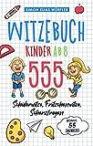 Witzebuch Kinder ab 8: Das ultimative Kinderbuch! Die Witzesammlung mit den 555 lustigsten Fritzchenwitzen, Scherzfragen, Kinderwitzen & Schülerwitzen inkl. Bonus: 55 Zungenbrecher