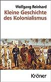 Kleine Geschichte des Kolonialismus (Kröners Taschenausgaben (KTA))