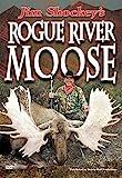 Jim Shockey's Rogue River Moose