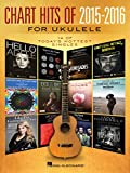 Chart Hits of 2015-2016 for Ukulele: 14 of Today's Hottest Singles (English Edition)