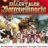 Zillertaler Bergweihnacht (20 Weihnachtslieder - Mayrhofner, Ursprung Buam, Trio Alpin, Marc Pircher uva.)