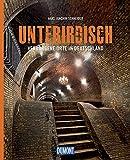 Unterirdisch (DuMont Bildband): Verborgene Orte in Deutschland