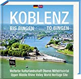 Koblenz bis Bingen / Koblenz to Bingen - Book To Go: Der Bildband für die H