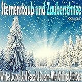 Sternenstaub und Zauberschnee, Vol. 1 (Winter Lounge and Peaceful Dreams with Chilling Attitudes)