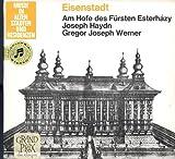 Eisenstadt - Am Hofe des Fürsten Esterhazy Werke von Joseph Heydn und Gregor Joseph Werner Vinyl LP EMI - Electrola 1962