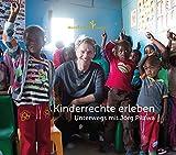Kinderrechte erleben. Unterwegs mit Jörg Pilawa
