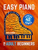 Easy Piano for Adult Beginners: 42 Popular Songs I Easy Keyboard Sheet Music I Guitar Chords I Video Tutorial I The Perfect Book for Teachers (English Edition)