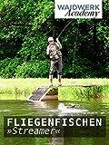 Das ist Fliegenfischen - Teil 4 S