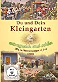 Du und Dein Kleingarten - Ertragreich und schön - Die Selbstversorger in der DDR