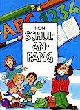 MEIN SCHULANFANG - personalisierte Ausgabe mit Ihrem Kind als Titelhelden