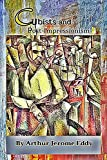 Cubists and Post impressionism: with original illustrations (English Edition)