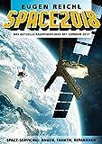 SPACE 2018: Das aktuelle Raumfahrtjahr mit Chronik 2017 (SPACE Raumfahrtjahrbücher)