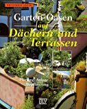 Garten-Oasen auf Dächern und T