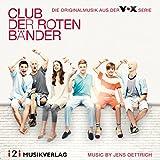Club der roten Bänder (Die Originalmusik aus der VOX Serie)