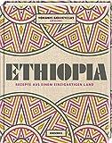 Ethiopia: Rezepte aus einem einzigartigen Land. Afrikanisch kochen. Die äthiopische Kü