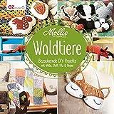 Mollie Makes - Waldtiere: Bezaubernde DIY-Projekte mit Wolle, Stoff, Filz & Pap
