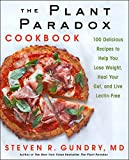The Plant Paradox Cookbook: 100 Delicious Recipes to Help You Lose Weight, Heal Your Gut, and Live Lectin-Free (English Edition)