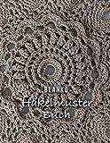 Häckelmuster Buch Blanko: Notizbuch, Häkelpapier für deine Häkelmotive