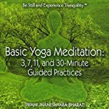 Basic Yoga Meditation: 3, 7, 11, and 30-minute Guided Practices
