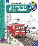 Alles über die Eisenbahn: Alles Uber Die Eisenbahn (Wieso? Weshalb? Warum?, Band 8)