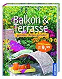 Balkon & Terrasse - gestalten, pflegen, genieß