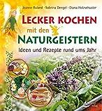 Lecker kochen mit den Naturgeistern: Ideen und Rezepte rund ums J