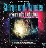 Sterne und Planeten erkennen und beobachten. Das Praxisbuch mit übersichtlichen Himmelskarten, aktuellen Beobachtungsdaten und neuen Ergebnissen der Weltraumforschung