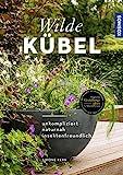 Wilde Kübel: unkompliziert, naturnah, insek