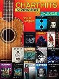 Chart Hits of 2016-2017 for Ukulele: 18 Hit Singles (English Edition)