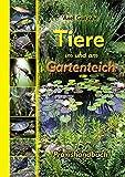 Tiere im und am Gartenteich: Praxishandbuch