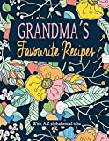 Grandma's Favourite Recipes With A - Z Alphabetical Tabs: Blank Recipe Book Journal to Write In Your Favorite Recipes and Meals - Cool Gift For Grandmas Cook Lovers - Colorful Flower Mandala Design