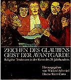 Zeichen des Glaubens, Geist der Avantgarde. Religiöse Tendenzen in der Kunst des 20. Jahrhunderts