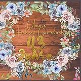 Unsere Hochzeit Gästebuch 43 Jahre: Ideen zur Feier der 43 Hochzeitstag - 43 Jahre - Geschenk Buch für Glückwünsche und Fotos der Gäste - Gästebuch mit Fotorahmen Seite - hochzeits sprüche
