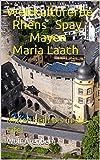 Weltkulturerbe Rhens Spay Mayen Maria Laach: Mittelrhein bis in die Eifel (Unesco Weltkulturerbe 3)