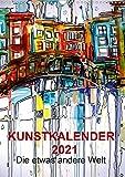 Kunstkalender 2021'Die etwas andere Welt' (Wandkalender 2021 DIN A3 hoch)