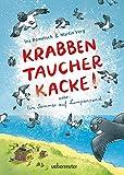 Krabbentaucherkacke!: Oder: Ein Sommer auf Lumpensand