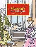 Wolfgang Amadeus Mozart: Das Bilderbuch