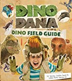 Dino Dana: Dino Field Guide (Dinosaurs for Kids, Fossils, Prehistoric) (English Edition)