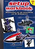 RC-Heli-Action Setup Workbook Volume 1 (RC-Heli-Action Workbooks)